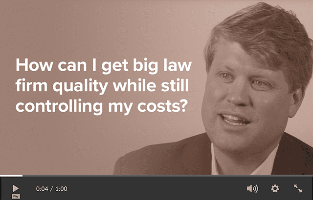 How can I get big law firm quality while still controlling my costs?